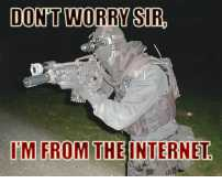 Don't Worry Sir, I'm From The Internet.